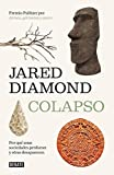 Colapso: Por qu unas sociedades perduran y otras desaparecen/Collapse: How So cieties Choose to Fail or Succeed (Spanish Edition) by Jared Diamond(2018-01-30)