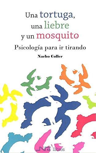 Una tortuga, una liebre y un mosquito: Psicología para ir tirando