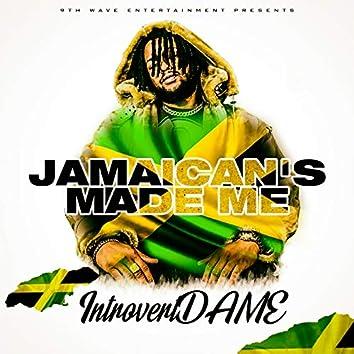 Jamaican's Made Me