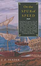 On the Spur of Speed: Continuing the Account of the Life and Times of Geoffrey Frost, Mariner, of Portsmouth, in New Hamps...