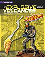 The Explosive World of Volcanoes With Max Axiom Super Scientist: A 4D Book: An Augmented Reading Science Experience (Graphic Science: Max Axiom, Super Scientist)