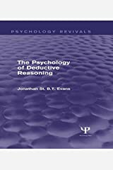 The Psychology of Deductive Reasoning (Psychology Revivals) Kindle Edition