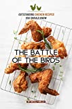 The Battle of the Birds: Outstanding Chicken Recipes you should Know