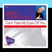 Almighty Presents: Can't Take My Eyes Off You by Jimmy Somerville