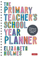 The Primary Teacher′s School Year Planner (Corwin Ltd)