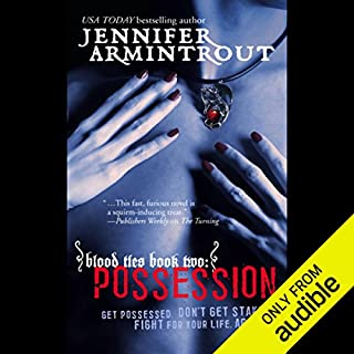 Blood Ties Book Two     Possession              By:                                                                                                                                 Jennifer Armintrout                               Narrated by:                                                                                                                                 Elenna Stauffer                      Length: 11 hrs and 33 mins     615 ratings     Overall 3.9