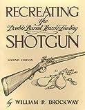 Recreating the Double Barrel Muzzle-Loading Shotgun