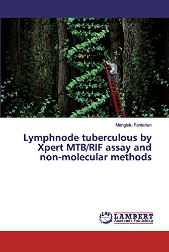 Lymphnode tuberculous by Xpert MTB/RIF assay and non-molecular methods