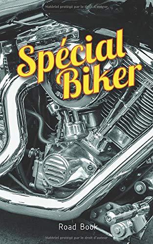 Spécial biker Road-book: Carnet de suivi d'entretien à remplir pour inscrire...