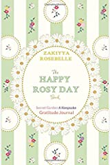 The Happy Rosy Day Book, Secret Garden: A Keepsake Gratitude Journal: Daily Practices, Creative Prompts, Gratitude List & Inspiration ペーパーバック