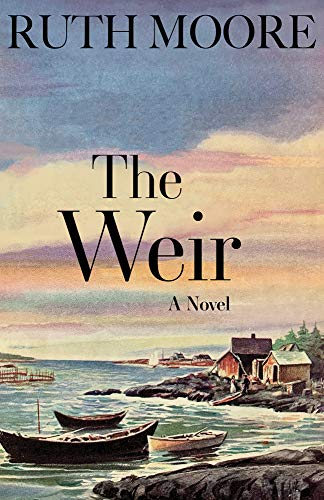 The Weir: A Novel of the Maine Coast