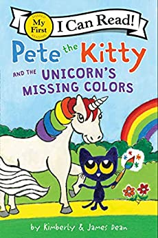Pete the Kitty and the Unicorn's Missing Colors (My First I Can Read) by [James Dean, Kimberly Dean]