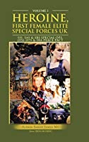 Heroine, First Female Elite Special Forces Uk: My Early Years & How We Went to Mars