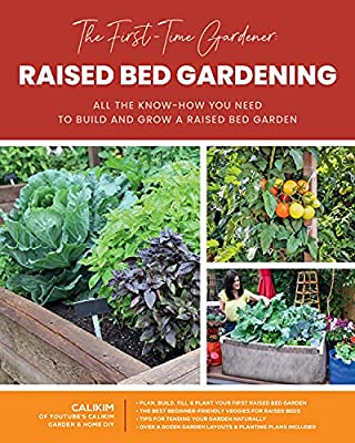 The First-Time Gardener: Raised Bed Gardening: All the know-how you need to build and grow a raised bed garden (The First-Time Gardener's Guides)