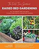 The First-Time Gardener: Raised Bed Gardening: All the know-how you need to build and grow a raised bed garden (3) (The First-Time Gardener's Guides)