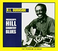 Mississippi Hill Country Blues by R.L. Burnside (2001-05-08)