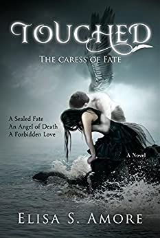Touched - The Caress of Fate: Young Adult Paranormal Romance (The Touched Saga Book 1) by [Elisa S. Amore, Annie Crawford, Leah D. Janeczko]