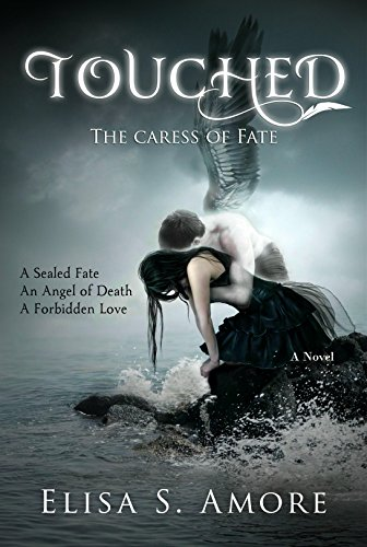 Touched - The Caress of Fate: Young Adult Paranormal Romance (The Touched Saga Book 1)