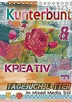 Kunterbunt und kreativ: Tagebuchblaetter im mixed media Stil (Tischkalender 2022 DIN A5 hoch): Kalender im mixed-media Stil (Monatskalender, 14 Seiten )