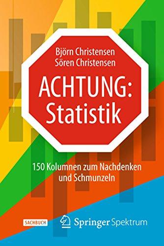 Achtung: Statistik: 150 Kolumnen zum Nachdenken und Schmunzeln (German Edition)