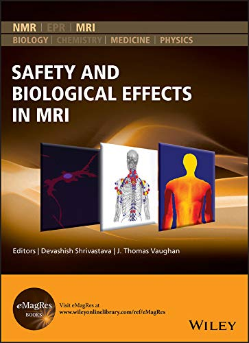 Safety and Biological Effects in MRI (eMagRes Books) (English Edition)