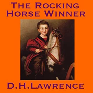The Rocking Horse Winner                   By:                                                                                                                                 D. H. Lawrence                               Narrated by:                                                                                                                                 Cathy Dobson                      Length: 38 mins     19 ratings     Overall 3.9