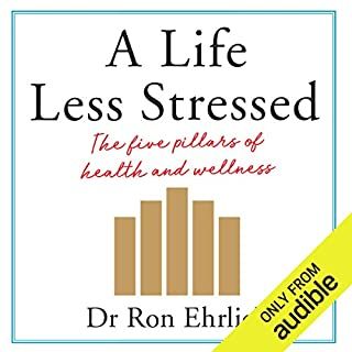 A Life Less Stressed                   By:                                                                                                                                 Ron Ehrlich                               Narrated by:                                                                                                                                 Ron Ehrlich                      Length: 12 hrs and 38 mins     5 ratings     Overall 5.0