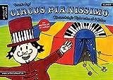 Circus Pianissimo: Klavierschule für Kinder schon ab vier Jahren. Lehrbuch für...