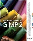Praxisworkshop GIMP 2 - Michael Walder