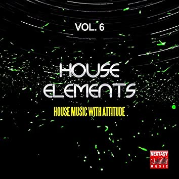 House Elements, Vol. 6 (House Music With Attitude)