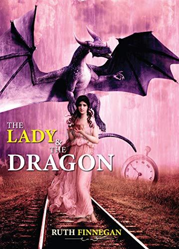 The lady and the dragon (Ruthfinn romance Book 1) by [Ruth Finnegan ]