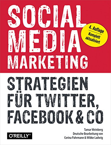Social Media Marketing: Strategien für Twitter, Facebook & Co