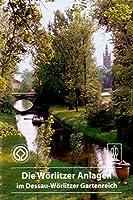 Die Woerlitzer Anlagen Im Dessau-woerlitzer Gartenreich (Dkv-kunstfuehrer)