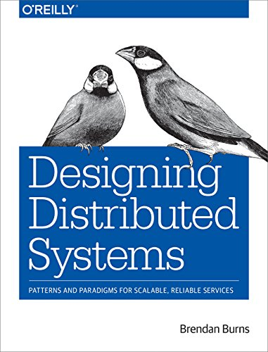 Designing Distributed Systems: Patterns and Paradigms for Scalable, Reliable Services (English Edition)