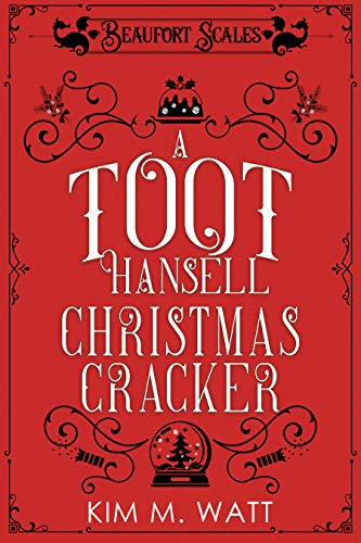 A Toot Hansell Christmas Cracker - 12 short tales and 12 festive recipes: A Beaufort Scales Collection (A Beaufort Scales Mystery Book 5)