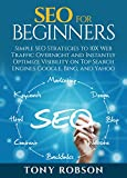 SEO For Beginners - Simple SEO Strategies to 10x Web Traffic Overnight and Instantly Optimize Visibility on Top Search Engines Google, Bing and Yahoo (English Edition)