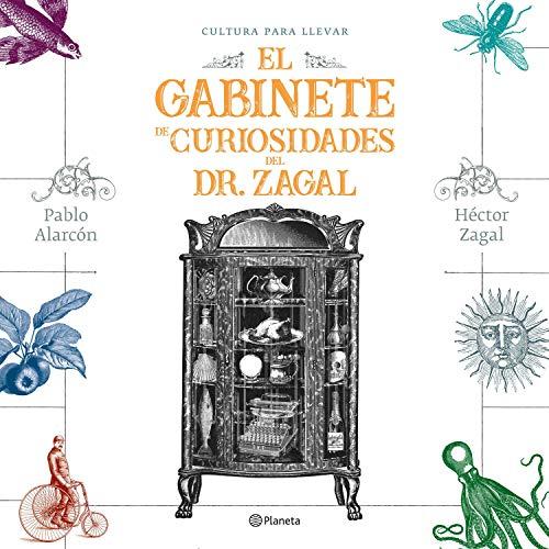 El gabinete de curiosidades del Dr. Zagal Audiobook By Héctor Zagal, Pablo Alarcón cover art
