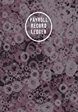 Payroll Record Ledger: Handy Monthly Bookkeeping and Financial Tracker Log Book, Journal, Notebook For Business, Companies and Office Use to Record, ... for your Write In. (Payroll Ledger Notes)
