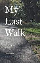 My Last Walk