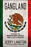 Image of Gangland: The Rise of the Mexican Drug Cartels from El Paso to Vancouver