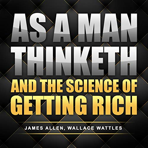 As a Man Thinketh and The Science of Getting Rich  By  cover art