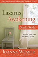 Lazarus Awakening Study Guide: Finding Your Place in the Heart of God