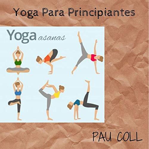 Yoga Para Principiantes: Yoga Para Aprender en Casa