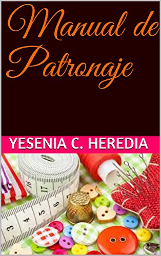 Manual de Patronaje (Kareus nº 2) eBook: Heredia, Yesenia C ...