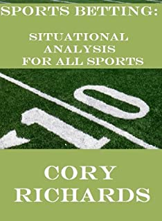 Sports Betting: Situational Analysis for All Sports