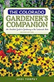 The Colorado Gardener's Companion: An Insider's Guide to Gardening in the Centennial State (Gardening Series)
