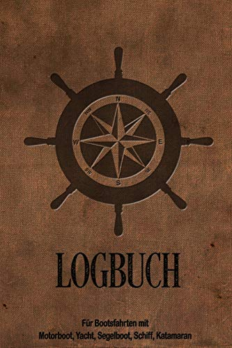 Logbuch für Bootsfahrten mit Motorboot, Yacht, Segelboot, Schiff, Katamaran: Bordbuch für Kapitän, Segler und Crew. Schiffstagebuch, Meilenbuch für ... Geschenk, Geschenkidee unter 10 Euro