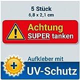 5 Stück Aufkleber Achtung SUPER tanken für Tankdeckel, PKW, LKW, Maschinen, Mietwagen mit UV-Schutz