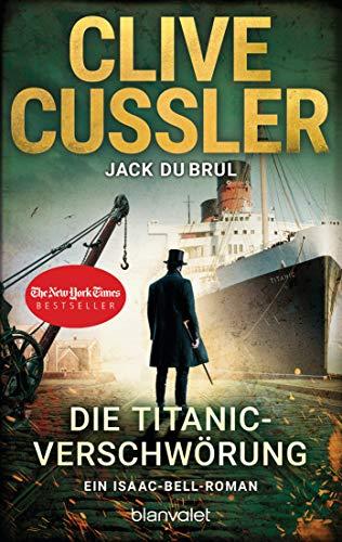 Die Titanic-Verschwörung: Ein Isaac-Bell-Roman (Die Isaac-Bell-Abenteuer, Band 11)
