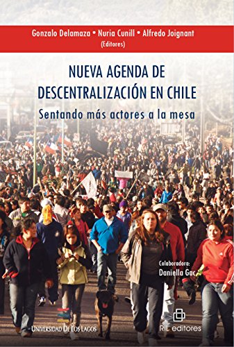 Nueva agenda de descentralización en Chile: sentando más actores a la mesa